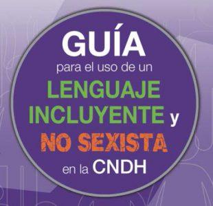 Guía para el uso de un lenguaje incluyente y no sexista en la CNDH